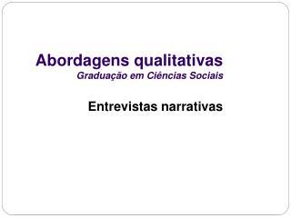 Abordagens qualitativas Graduação em Ciências Sociais