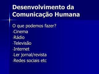 Desenvolvimento da Comunicação Humana