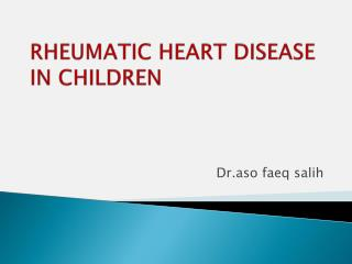 RHEUMATIC HEART DISEASE IN CHILDREN