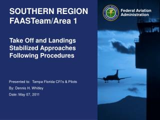 SOUTHERN REGION FAASTeam/Area 1
