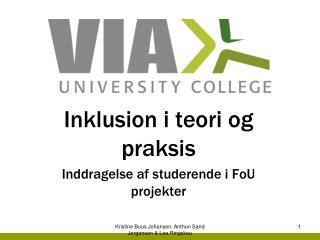 Inklusion i teori og praksis  Inddragelse af studerende i FoU projekter