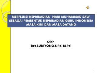 MERFLEKSI KEPRIBADIAN  NABI MUHAMMAD SAW. SEBAGAI PEMBENTUK KEPRIBADIAN GURU INDONESIA