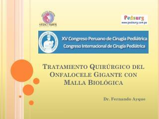 Tratamiento Quir rgico del Onfalocele Gigante con Malla Biol gica