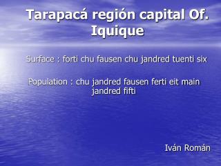 Tarapacá región capital Of. Iquique