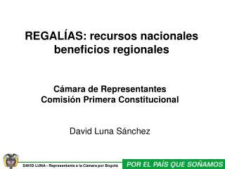 REGALÍAS: recursos nacionales beneficios regionales