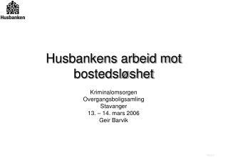 Husbankens arbeid mot bostedsløshet