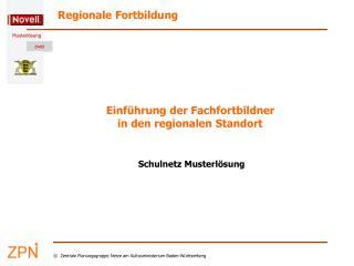 Einführung der Fachfortbildner  in den regionalen Standort