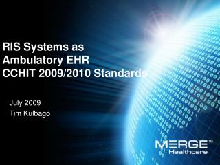 RIS Systems as Ambulatory EHR  CCHIT 2009/2010 Standards