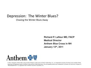 Depression:  The Winter Blues?  	Chasing the Winter Blues Away