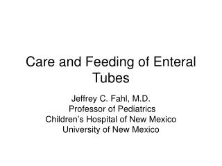 Care and Feeding of Enteral Tubes