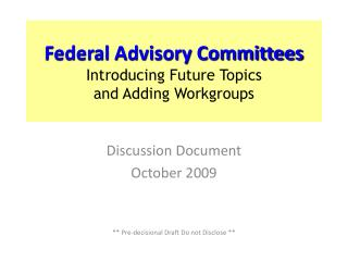 Federal Advisory Committees Introducing Future Topics and Adding Workgroups