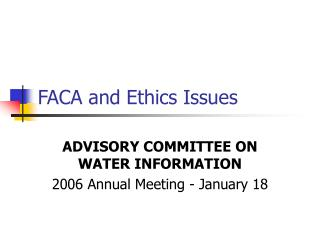 FACA and Ethics Issues