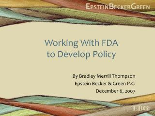 Working With FDA  to Develop Policy