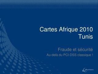 Cartes Afrique 2010 Tunis