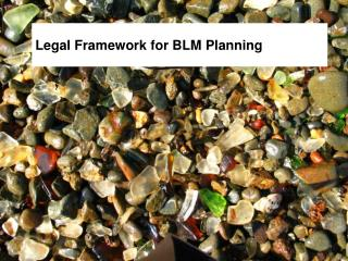 Legal Framework for BLM Planning
