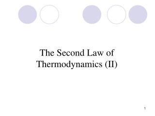 The Second Law of Thermodynamics II