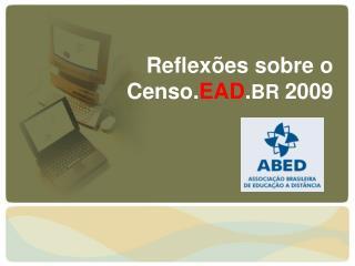Reflexões sobre o Censo. EAD . BR  2009
