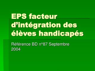 EPS facteur d int gration des  l ves handicap s