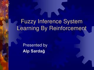 Fuzzy Inference System Learning By Reinforcement
