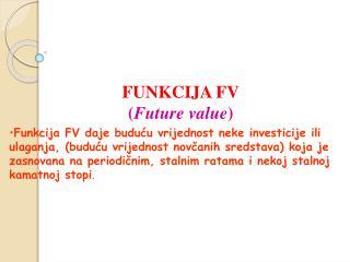FUNKCIJA FV ( Future value )