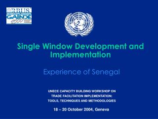Single Window Development and Implementation   Experience of Senegal