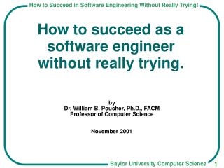 How to succeed as a software engineer without really trying.