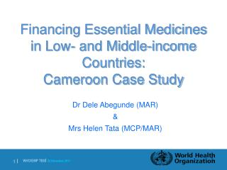 Financing Essential Medicines in Low- and Middle-income Countries:  Cameroon Case Study
