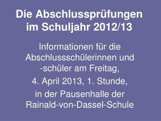 Die Abschlussprüfungen  im Schuljahr 2012/13