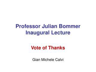 Professor Julian Bommer Inaugural Lecture