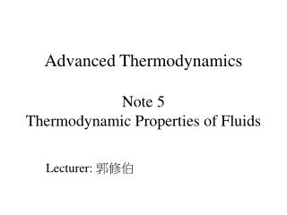 Advanced Thermodynamics  Note 5 Thermodynamic Properties of Fluids