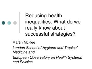 Reducing health inequalities:  What do we really know about successful strategies?