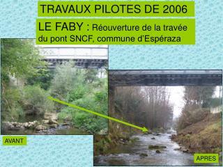 LE FABY:  Réouverture de la travée du pont SNCF, commune d'Espéraza