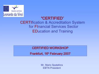 CERTIFIED WORKSHOP Frankfurt, 16 h  February 2007
