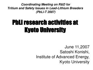 Coordinating Meeting on R&D for Tritium and Safety Issues in Lead-Lithium Breeders  (PbLi-T 2007)