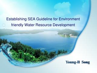 Establishing SEA Guideline for Environment friendly Water Resource Development