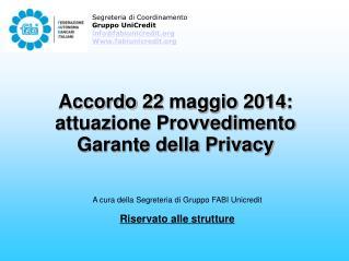 Accordo 22 maggio 2014: attuazione Provvedimento  Garante della Privacy