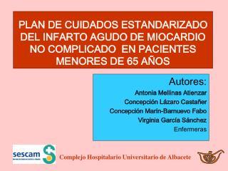 Autores:  Antonia Mellinas Atienzar Concepción Lázaro Castañer Concepción Marín-Barnuevo Fabo