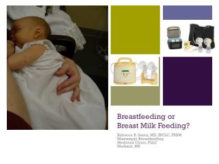 Breastfeeding or  Breast Milk Feeding?
