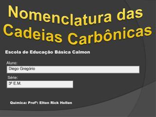 Nomenclatura das  Cadeias Carbônicas