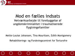 Mette-Louise Johansen, Tina Mouritsen, Edith Montgomery