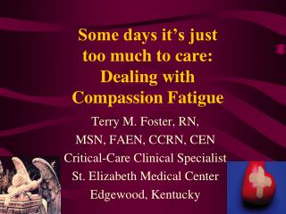 Some days it�s just  too much to care: Dealing with  Compassion Fatigue