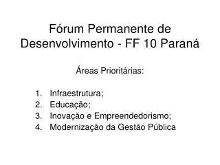 Fórum Permanente de Desenvolvimento - FF 10 Paraná