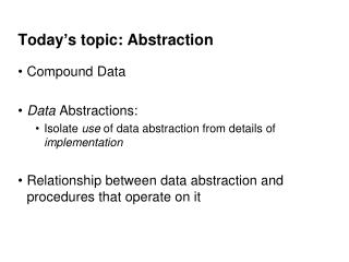 Today�s topic: Abstraction