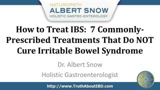 How to Treat IBS:  7 Commonly-Prescribed Treatments That Do