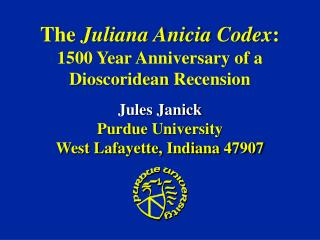 The  Juliana  Anicia  Codex : 1500 Year Anniversary of a  Dioscoridean Recension