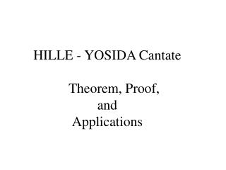 HILLE - YOSIDA Cantate     Theorem, Proof,  and  Applications