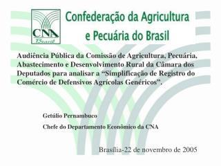 Getúlio Pernambuco Chefe do Departamento Econômico da CNA