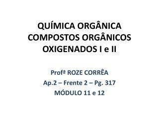 QU�MICA ORG�NICA COMPOSTOS ORG�NICOS OXIGENADOS I e II