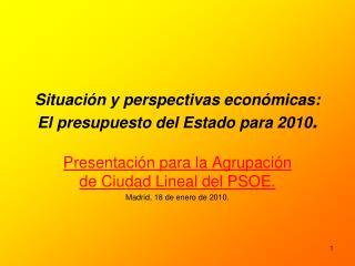 Situación y perspectivas económicas: El presupuesto del Estado para 2010 .