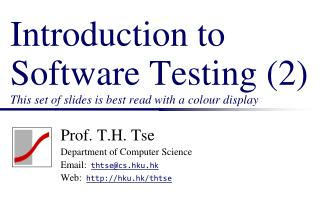Introduction to Software Testing (2) This set of slides is best read with a colour display